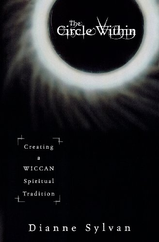 Creating Circles - The Circle Within: Creating a Wiccan Spiritual Tradition