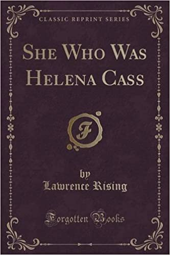 She Who Was Helena Cass (Classic Reprint)