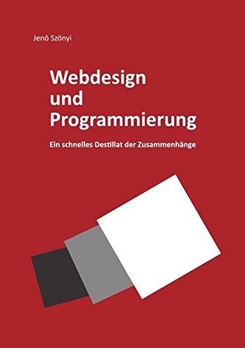 Webdesign und Programmierung Ein schnelles Destillat der Zusammenhänge: HTML5, CSS3, PHP und SQL für die Gestaltung nutzen und das Zusammenwirken der Sprachen verstehen Taschenbuch – 6. März 2017 Jenö Szönyi epubli 3741898422 Informatik / EDV