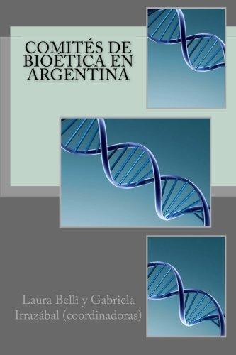 Comites de bioetica en Argentina. (Spanish Edition) [Maria Gabriela Irrazabal] (Tapa Blanda)