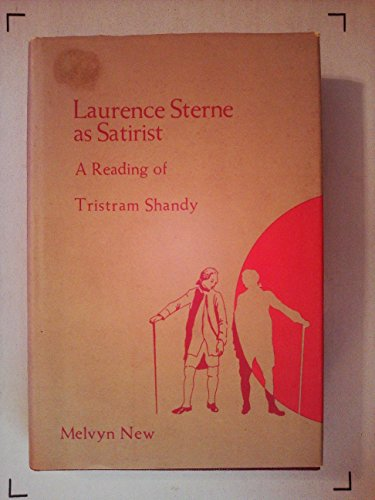 Laurence Sterne As Satirist: A Reading of Tristram Shandy