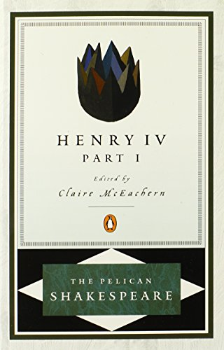Henry IV, Part 1 (Pelican Shakespeare)