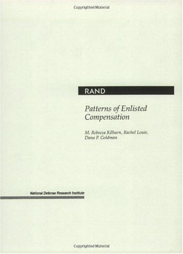 Patterns of Enlisted Compensation (Rand Monograph Report)