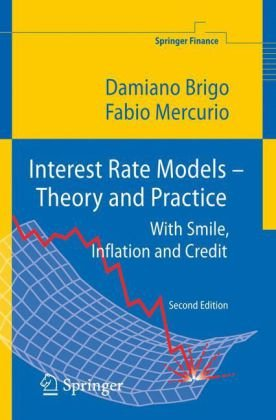 Interest Rate Models-theory and Practice: With Smile, Inflation and Credit (Springer Finance)