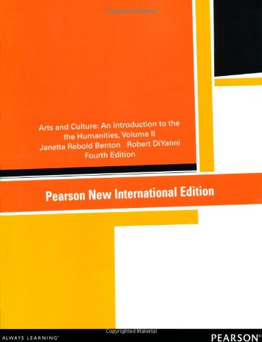 Arts and Culture: Pearson New International Edition: An Introduction to the Humanities, Volume II ebook