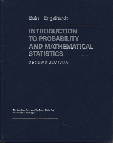 Introduction to Probability and Mathematical Statistics (Dusbury Advanced Series in Statistics and Decision Sciences)
