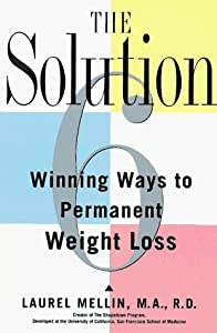 Solution: Six Winning Ways to Permanent Weight Loss