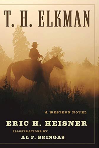 T. H. Elkman: A Western Novel (Western Writers Of America Best Western Novels)