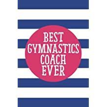 Best Gymnastics Coach Ever (6x9 Journal): Lined Writing Notebook, 120 Pages – Cornflower Blue Stripes with Decorative Magenta Pink Details and Motivational Quote, Great for School or Teacher Gift
