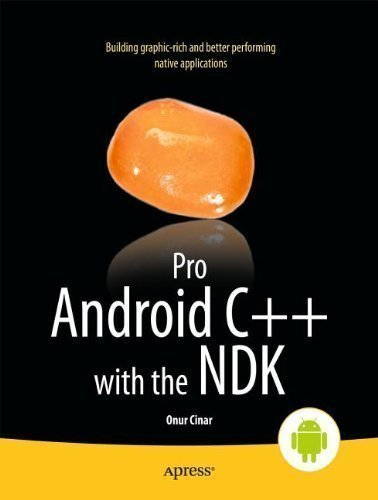 Pro Android C++ with The NDK (Professional Apress) by Cinar, Onur New Edition (2013)