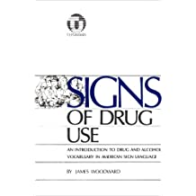 Signs of Drug Use: An Introduction to Some Drug and Alcohol Related Vocabulary in American Sign Language