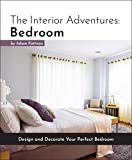 decorating ideas for bedrooms The Interior Adventures: Bedroom: Design and Decorate Your Perfect Bedroom