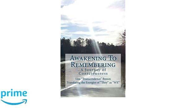Awakening To Remembering: A Journey of Consciousness: Amazon.es: Lisa Transcendence Brown: Libros en idiomas extranjeros