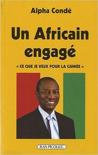 """Télécharger en ligne Un Africain engagé : """"Ce que je veux pour la Guinée"""" epub pdf"""