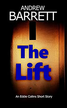 The Lift (CSI Eddie Collins) by [Barrett, Andrew]