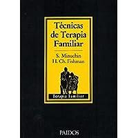 Técnicas de terapia familiar (TERAPIA FAMILAR)