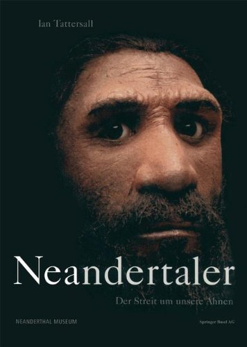 Neandertaler: Der Streit um unsere Ahnen