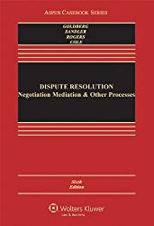 Dispute Resolution: Negotiation, Mediation, Arbitration, and Other Processes