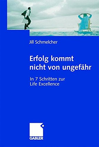erfolg-kommt-nicht-von-ungefhr-in-7-schritten-zur-life-excellence