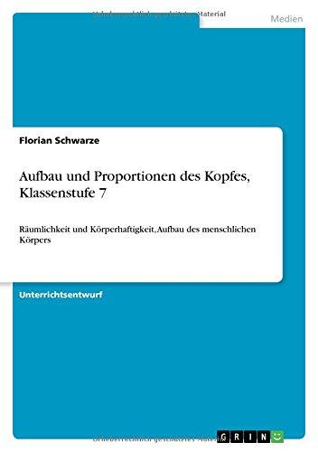 Aufbau und Proportionen des Kopfes, Klassenstufe 7 (German Edition)