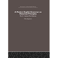 A Modern English Grammar on Historical Principles: Volume 2, Syntax (first volume)