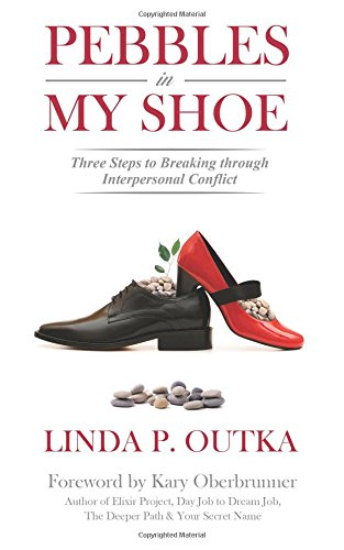 Pebbles in My Shoe: Three Steps to Breaking through Interpersonal Conflict - Three Pebbles