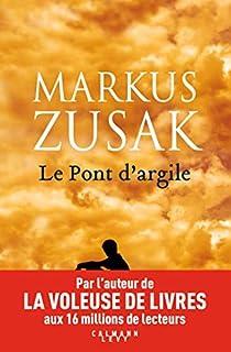 Le pont d'argile, Zusak, Markus