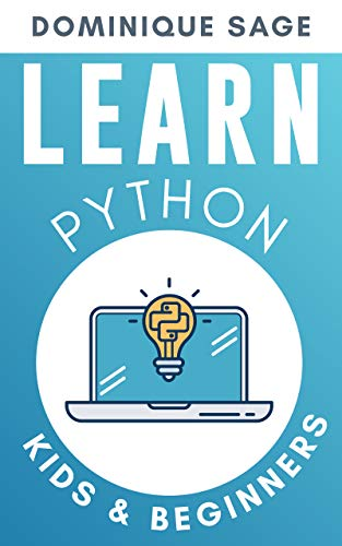 LEARN Python: Kids & Beginners. Python for Beginners with Hands-on Fun Project & Games. (Learn Coding Fast with Hands-On Fun Project & Games) Kindle Editon