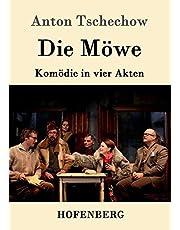 Die Möwe: Komödie in vier Akten