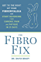 The Fibro Fix:Get to the Root of Your Fibromyalgia and Start Reversing Your Chronic Pain and Fatigue in 21 Days