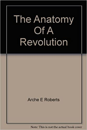 The Anatomy Of A Revolution Arch E Roberts Amazon Books