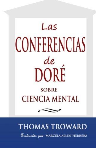 Las Conferencias de Dore: sobre Ciencia Mental (Spanish Edition) [Thomas Troward - Marcela Allen Herrera] (Tapa Blanda)