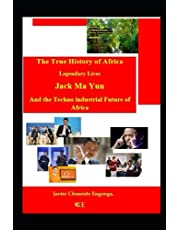 HISTORY OF AFRICA, FROM EQUATORIAL GUINEA: And the Techno industrial Future of Africa