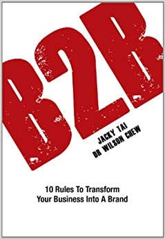 B2B: 10 Rules to Transform Your Business Into A Brand