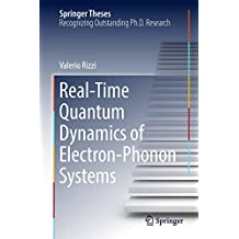 Real-Time Quantum Dynamics of Electron–Phonon Systems (Springer Theses)
