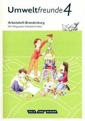 Umweltfreunde - Brandenburg - Ausgabe 2016: 4. Schuljahr - Arbeitsheft: Mit Wegweiser Arbeitstechniken