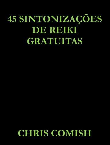 45 Sintonizações de Reiki Gratuitas (Portuguese Edition)
