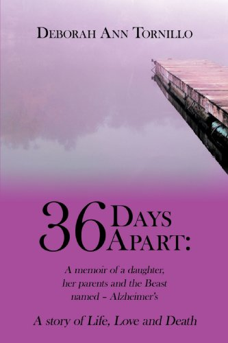 36-days-apart-a-memoir-of-a-daughter-her-parents-and-the-beast-named-alzheimers-a-story-of-life-love