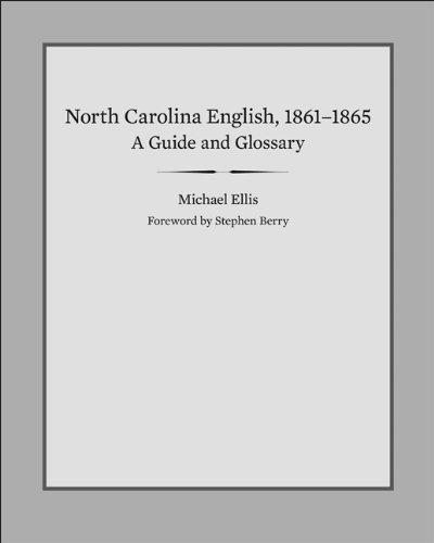 North Carolina English, 1861-1865: A Guide and Glossary PDF