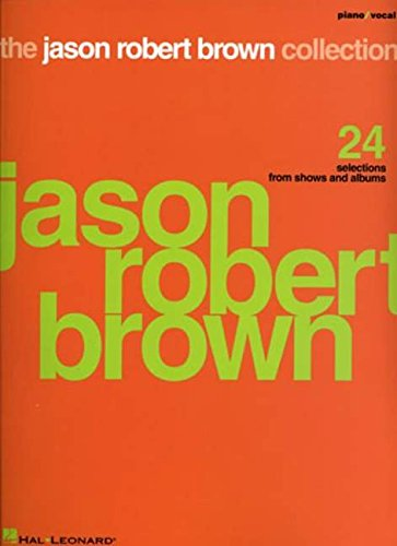 (The Jason Robert Brown Collection: 24 Selections from Shows and Albums)