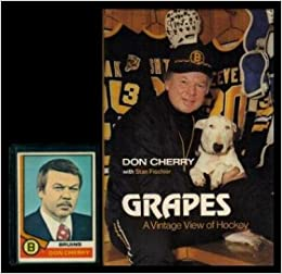 Grapes A Vintage View Of Hockey Don Cherry 9780133634990 Amazon Books