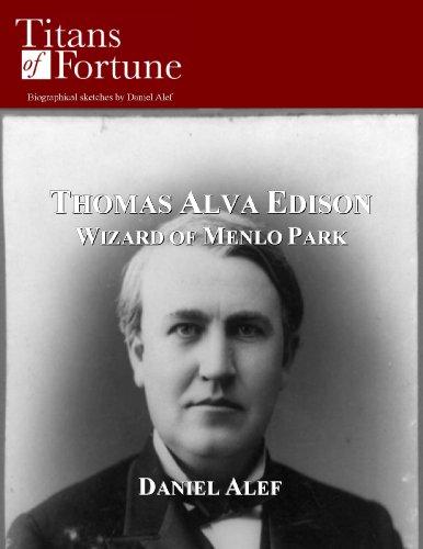 Thomas Alva Edison: Wizard of Menlo Park (Invention Of Light Bulb By Thomas Alva Edison)