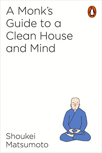 A monks guide to a clean house and mind kindle edition by shoukei a monks guide to a clean house and mind by matsumoto shoukei fandeluxe Choice Image