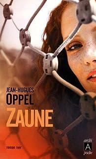 Zaune, Oppel, Jean-Hugues