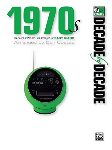 Decade by Decade 1970s: Ten Years of Popular Hits Arranged for EASY - 70s Decade The