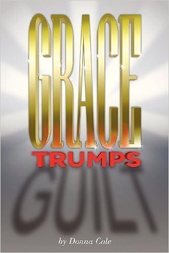Book Grace Trumps Guilt by Donna Cole (2013-01-31)
