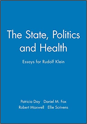the state politics and health essays for rudolf klein patricia  the state politics and health essays for rudolf klein st edition