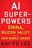 THE NEW YORK TIMES, USA TODAY, AND WALL STREET JOURNAL BESTSELLERDr. Kai-Fu Lee—one of the world's most respected experts on AI and China—reveals that China has suddenly caught up to the US at an astonishingly rapid and unexpected pace.   In AI Su...
