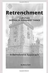 Retrenchment: Christian Defense of Permanent Things (Commonsense) Paperback