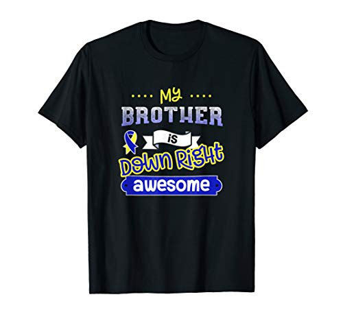 Down Syndrome Ribbon Awareness - Down Syndrome Shirt Brother Support Awareness Awesome Tshirt